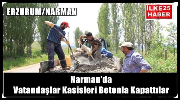 Narman'da Vatandaşlar Kasisleri Betonla Kapattılar