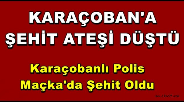 Şehit Ateşi Karaçoban'a Düştü!!