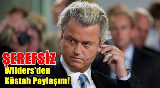 Şerefsiz Wilders'den küstah paylaşım!