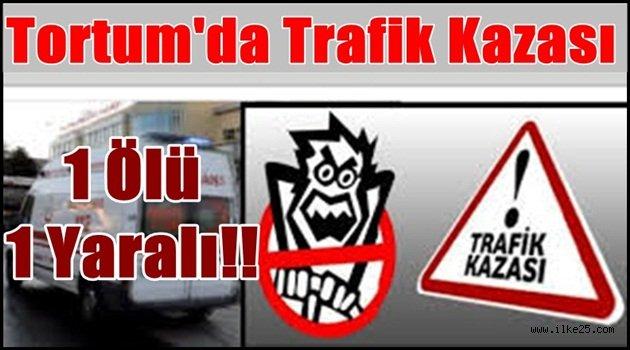Tortum'da Trafik Kazası: 1 Ölü, 1 Yaralı