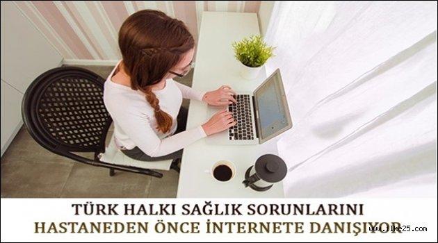 Türk Halkı Sağlık Sorunlarını Hastahaneden Önce İnternete Danışıyor