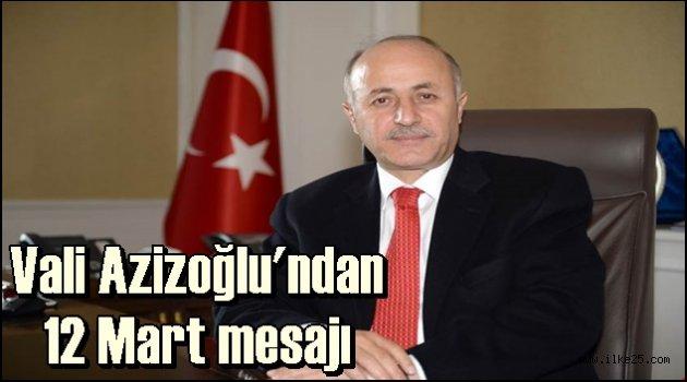 Vali Azizoğlu'ndan 12 Mart mesajı