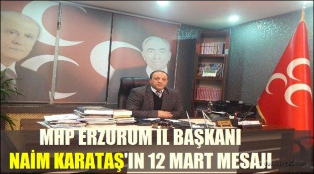 MHP Erzurum İl Başkanı Karataş'tan 12 Mart mesajı