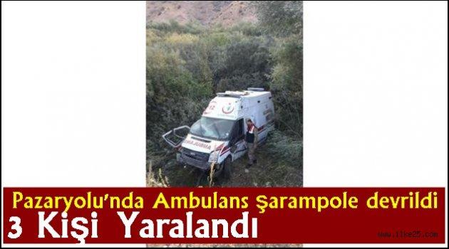 Pazaryolu'nda Ambulans şarampole devrildi: 3 yaralı