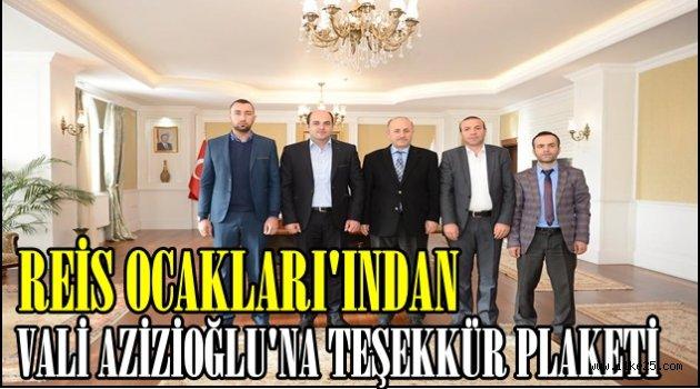 Reis Ocakları'ndan Vali Azizoğlu'na teşekkür plaketi