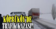 Köprüköy'de Trafik Kazası!!