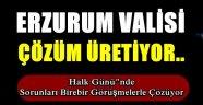Erzurum Valisi Çözüm Üretiyor...