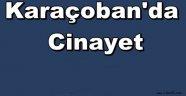Karaçoban'da Cinayet!!! Tartışma Ölümle Sonuçlandı..