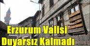Erzurum Valisi Duyarsız Kalmadı