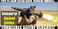 'YPG'YE AĞIR SİLAH SÖZÜ  VERİLDİ İDDİASI..
