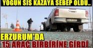 Erzurum'da 15 Araç Birbirine Girdi
