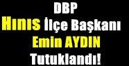 DBP Hınıs İlçe Başkanı Tutuklandı!