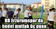 BB Erzurumspor'da hedef mutlak üç puan