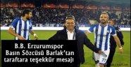 B.B. Erzurumspor Basın Sözcüsü Barlak'tan taraftara teşekkür mesajı
