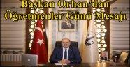 Başkan Orhan'dan Öğretmenler Günü Mesajı