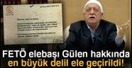 FETÖ elebaşı Gülen hakkında en büyük delil ele geçirildi