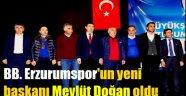 BB. Erzurumspor'un yeni başkanı Mevlüt Doğan oldu