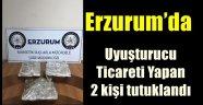 Erzurum'da uyuşturucu ticareti yapan 2 kişi tutuklandı