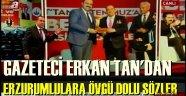 Gazeteci Erkan Tan, Dadaşlardan Övgüyle Söz Etti