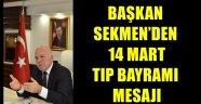Başkan Sekmen'den 14 Mart Tıp Bayramı Mesajı