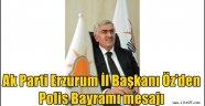 AK Parti Erzurum İl Başkanı Öz'den Polis Bayramı mesajı