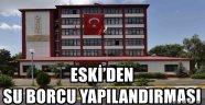 ESKİ'DEN SU BORCU YAPILANDIRMASI