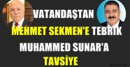 Vatandaştan Mehmet SEKMEN'e Tebrik, Muhammet SUNAR'a Tavsiye!