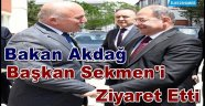 Bakan Akdağ Başkan Sekmen'i Ziyaret Etti