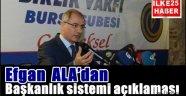 Efgan ALA'dan Başkanlık sistemi açıklaması