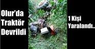 Olur'da traktör devrildi: 1 yaralı