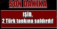 IŞİD 2 TANKIMIZA SALDIRDI!! 2 ŞEHİT