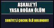 AŞKALE'Yİ YASA BOĞAN ÖLÜM..