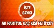 AK Parti içinde kaç FETÖ'cü var olay sayıyı açıkladı!