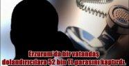 Erzurum'da bir vatandaş dolandırıcılara 52 bin TL parasını kaptırdı.