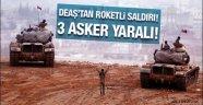 DEAŞ Türk birliğine saldırdı! 3 asker yaralı!