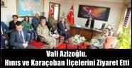 Vali Azizoğlu, Hınıs ve Karaçoban İlçelerini Ziyaret Etti