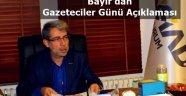 Bayır'dan Gazeteciler Günü Açıklaması