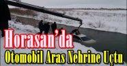 Horasan'da otomobil Aras nehrine uçtu