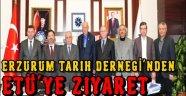Erzurum Tarih Derneği'nden Etü'ye Ziyaret