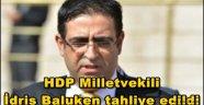 HDP Milletvekili İdris Baluken tahliye edildi