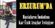 Erzurum'da Hastaların İmdadına Kar Üstü Araçlar Yetişiyor