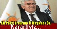 """AK Parti Erzurum İl Başkanı Öz: """"Evlatlarımızı yarınlara yüksek eğitim düzeyinde hazırlamakta kararlıyız"""""""