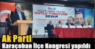 Ak Parti Karaçoban İlçe Kongresi yapıldı