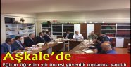 Aşkale'de eğitim öğretim yılı öncesi güvenlik toplantısı yapıldı