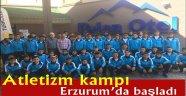 Atletizm kampı Erzurum'da başladı