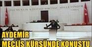 Aydemir Meclis Kürsüsünde Konuştu