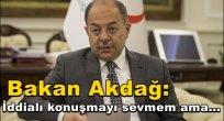 Bakan Akdağ: İddialı konuşmayı sevmem ama...