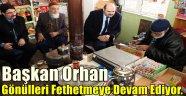 Başkan Orhan, Gönülleri Fethetmeye Devam Ediyor.
