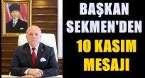Başkan Sekmen'in 10 Kasım mesajı