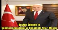 Başkan Sekmen'in Şehitleri Anma Günü ve Çanakkale Zaferi Mesajı